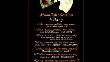 【時短営業】Moonlight Session Vol.7